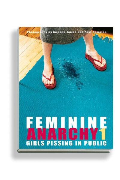 Feminine Anarchy - Girls Pissing in Public