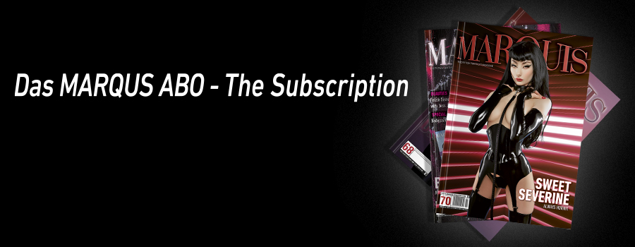Subscribe now to MARQUIS and HEAVY RUBBER